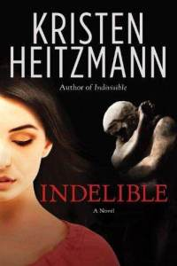 Indelible-by-Kristen-Heitzmann