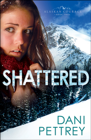 Shattered-Book-2-Alaskan-Courage-Series-by-Dani-Pettrey